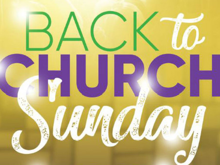 Back to Church Sunday - 12th September... Who will you invite?