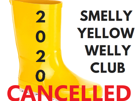 Smelly Yellow Welly Club 2020- CANCELLED