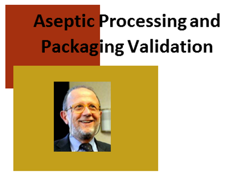 Aseptic Processing and Packaging Validation