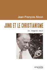 Jung et le christianisme, un regard neuf
