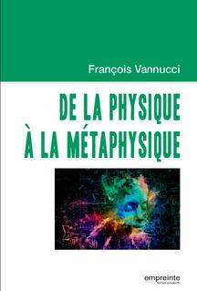 De la physique à la métaphysique