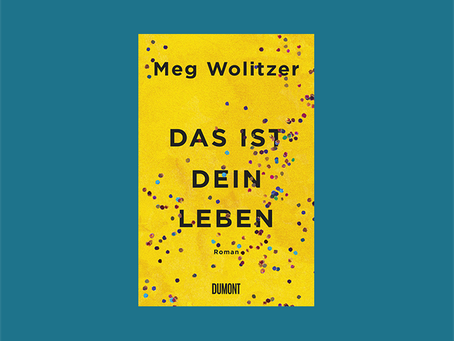 """""""Das ist dein Leben"""" von Meg Wolitzer"""