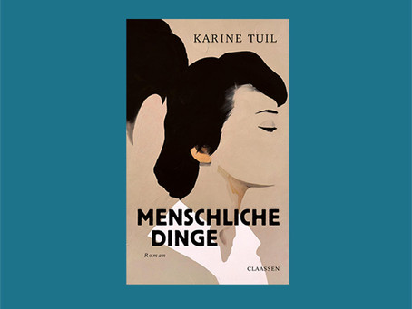 """""""Menschliche Dinge"""" von Karine Tuil"""