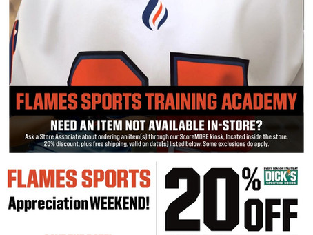 Announcing: Flames Day at Dick's Sporting Goods - 20% Throughout The Store!!!!!!!