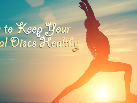 How to Keep Your Spinal Discs Healthy