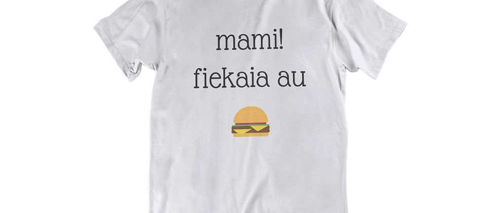 Mami! fiekaia au (Mum! I'm hungry) Tongan