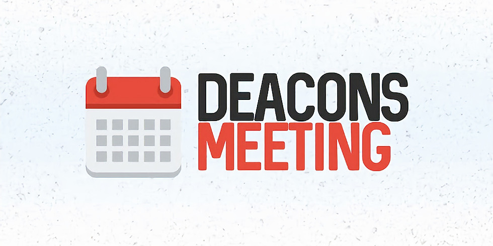 Deacons Meeting