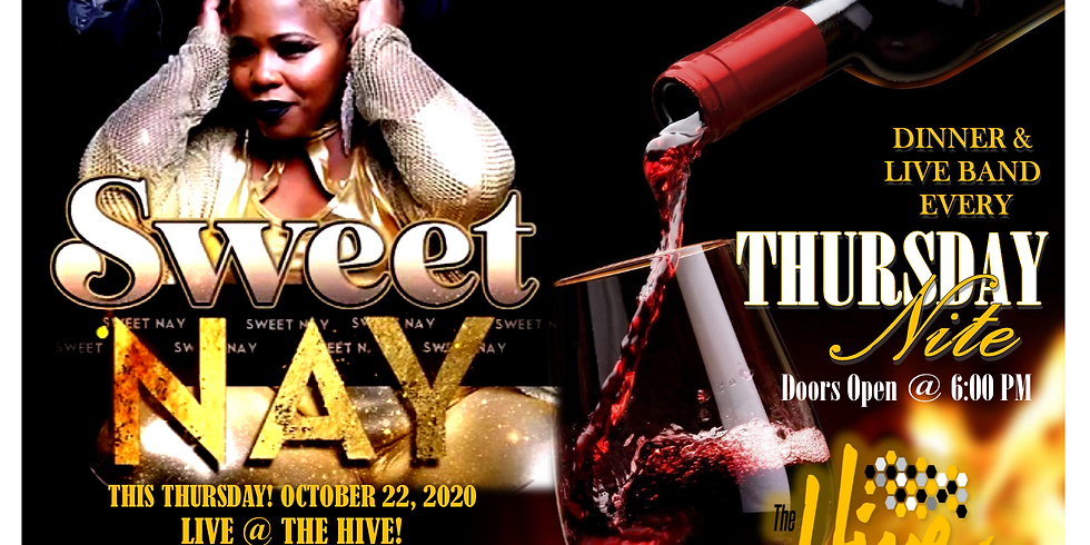Sweet Nay Live  at the Hive Doors open 6 PM - 11 PM. Tickets $5.