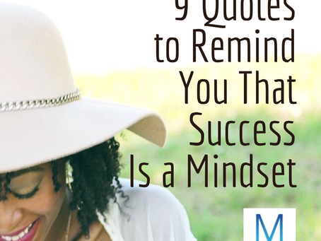 9 Quotes to Remind You that Success is a Mindset