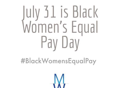 July 31 is #BlackWomensEqualPay Day