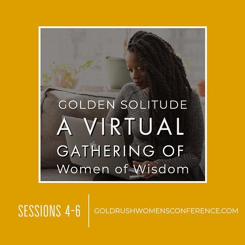 GOLDEN Solitude: Sessions 4-6