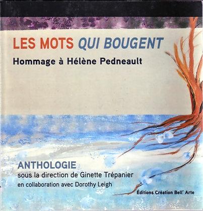Les mots qui bougent, Hommage à Hélène Pedneault