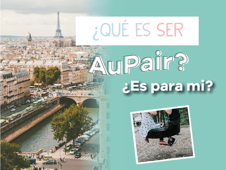 """¿Qué significa ser """"AuPair""""?"""