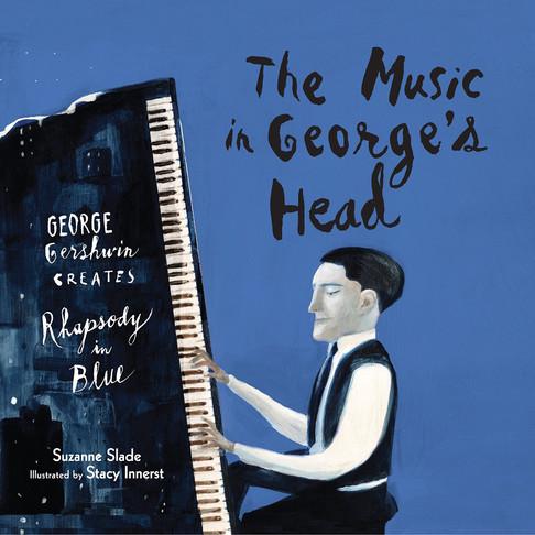 The Music in George's Head: George Gershwin