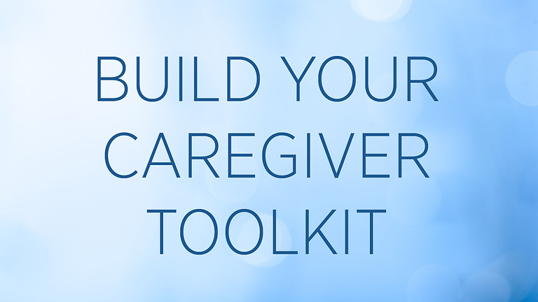 """""""Build Your Caregiver Toolkit"""" with Dave Gau & Christine Walters"""