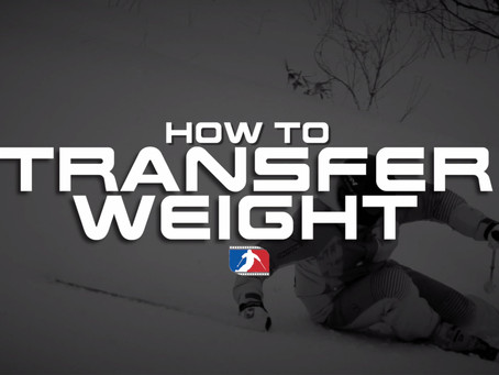 HOW TO TRANSFER WEIGHT EFFICIENTLY
