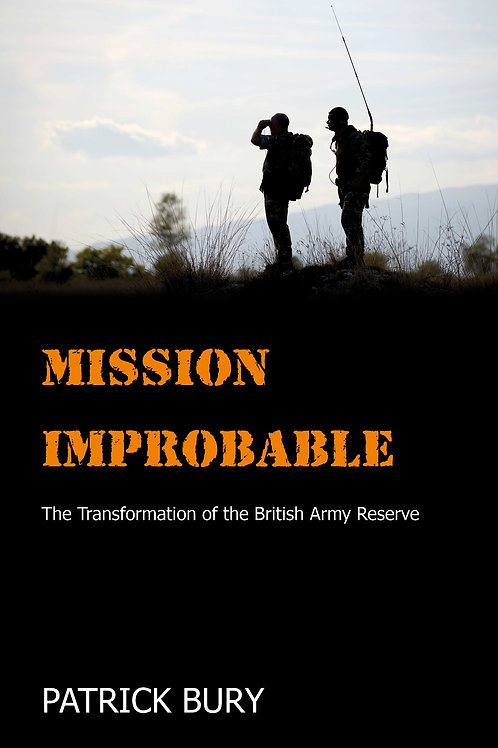 Mission Improbable: The Transformation of the British Army Reserve