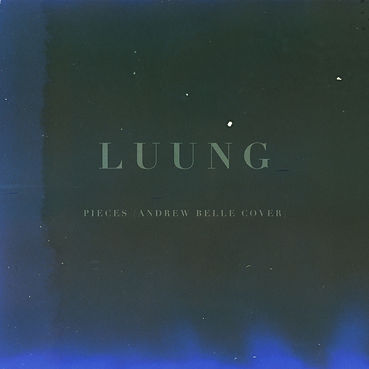 Pieces (Andrew Belle Cover) - LUUNG