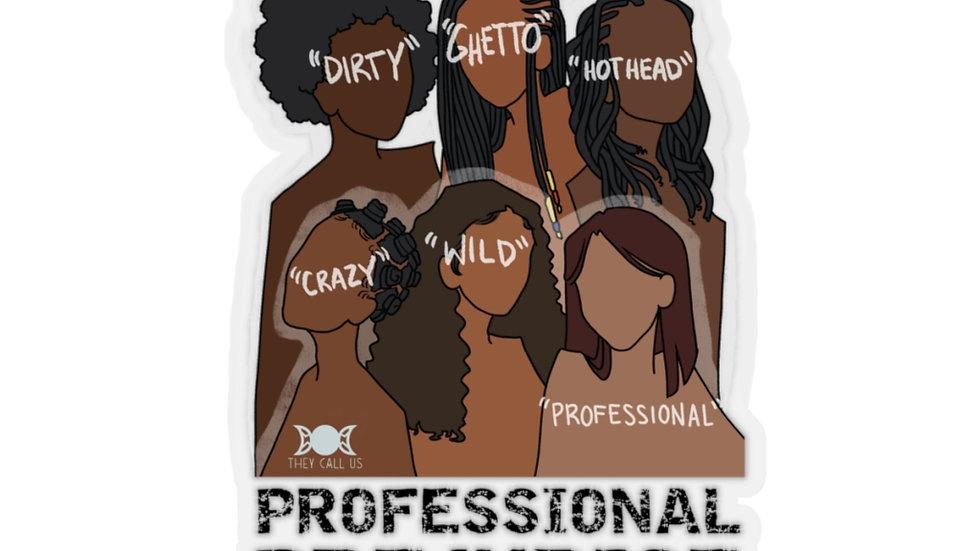 Professional Prejudice Sticker