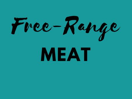 why we use Free-range Meat