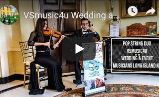 THE LATEST VIDEOS OF OUR WEDDING AND EVENT POP STRING DUO VIOLINIST AND CELLIST VSMUSIC4U: CHECK OUT