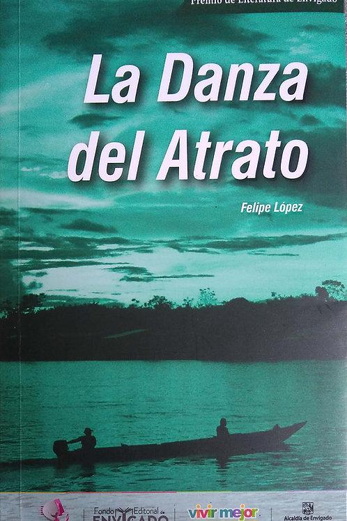 La danza del Atrato (1ª Edición)