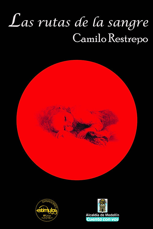 Lasrutas de la sangre (Camilo Restrepo)