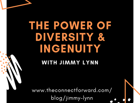 THE POWER OF DIVERSITY AND INGENUITY WITH JIMMMY LYNN