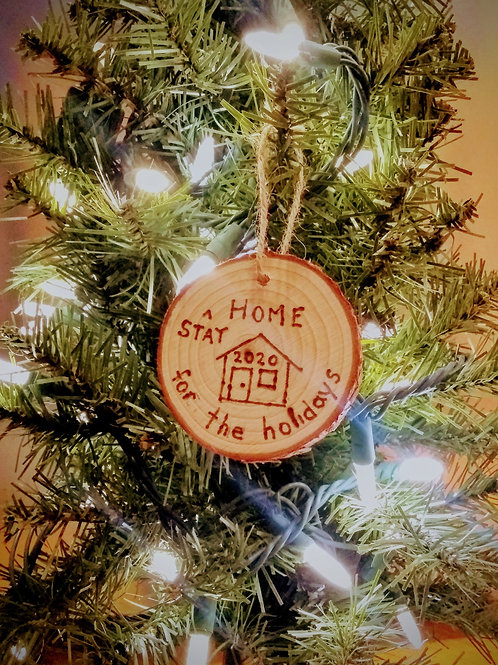 """""""Stay at Home"""" Ornament"""