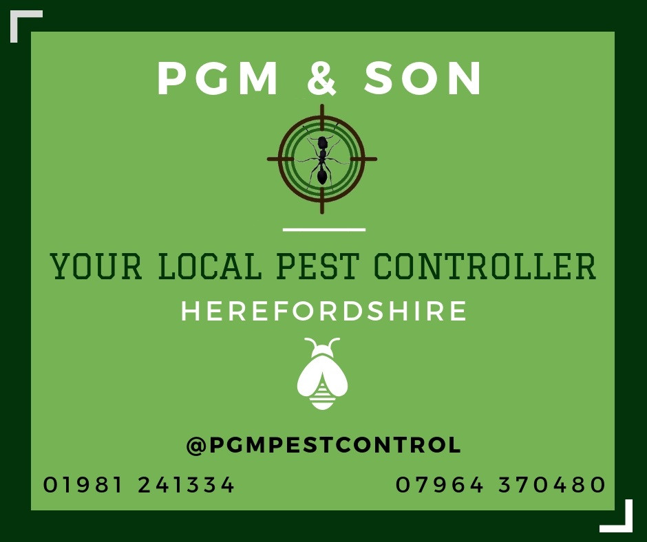 PGM & SON provide pest control solutions to residential and commercial businesses across Herefordshire.  Our company is a well respected and experienced pest control service. Any of your bug and pest problems will be quickly eliminated with quality & guaranteed work by our professionally trained technicians who can control pests safely, legally and effectively.