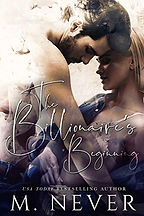 The Billionaire's Beginning by M. Never.