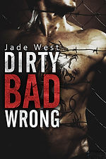 Dirty Bad Wrong by Jade West.jpg