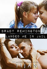 Brady Remington Landed Me in Jail by Tij