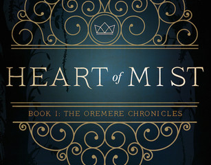 Review: Heart of Mist Heart of Mist (The Oremere Chronicles #1)