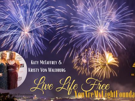 Live Life Free w/ Katy McCaffrey & Kristy Von Waldburg
