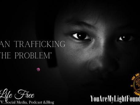 "Live Life Free ""Human Trafficking: The Problem"""