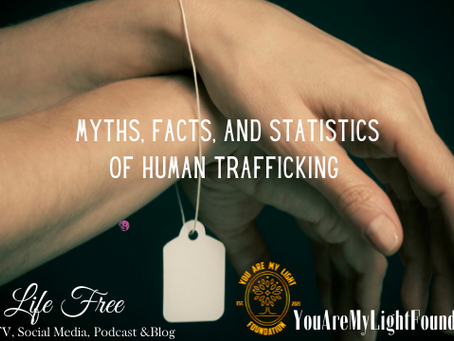 """Live Life Free """"Myths, Facts & Statistics of Human Trafficking"""""""