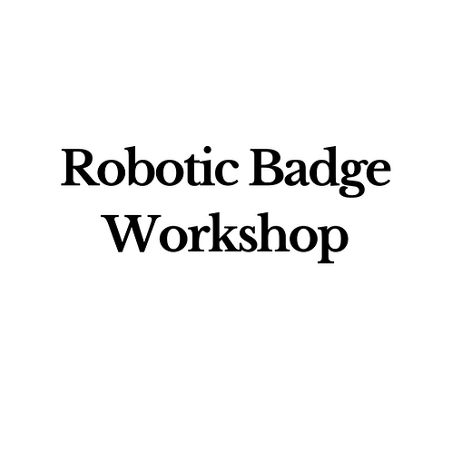 Robotic Badge Workshop