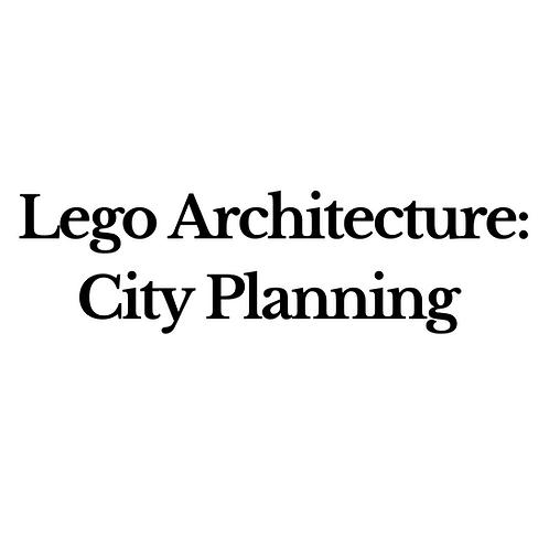 Lego Architecture: City Planning