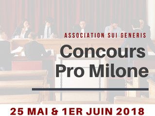 Concours de plaidoiries Pro Milone programmé au 25 mai & 1er juin 2018 !