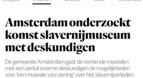 AMSTERDAM ONDERZOEKT KOMST SLAVERNIJMUSEUM