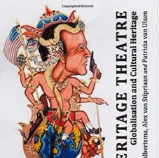 The Heritage Theatre; Globalisation and Cultural Heritage. Halbertsma, van Stipriaan, van Ulzen (eds.). Cambridge Scholars Press, 2011.