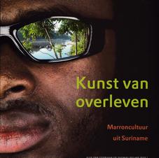 Kunst van overleven, Marroncultuur uit Suriname. Van Stipriaan & Polimé red. (2009).