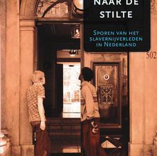 Boek: Op zoek naar de stilte: Sporen van het slavernijverleden in Nederland KITLV/NiNsee 2007. [200 pag.]