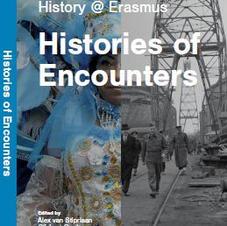 Histories of Encounters: history @ Erasmus, ed. van Stipriaan, Oonk, Manickam, eds. (2018) [132 pag.]