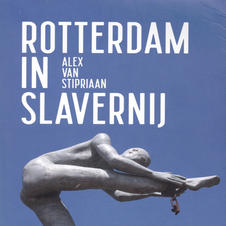 ROTTERDAM IN SLAVERNIJ (Boom Uitgevers 2020) [500 pag.]