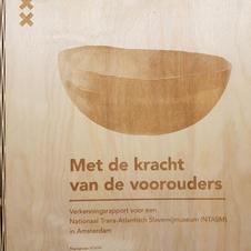 Rapport. Met de kracht van de voorouders. Naar een Nationaal trans-Atlantisch Slavernijmuseum. Amsterdam 2021. [125 pag.]