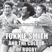 Tokkie Smith and the Colour of Rugby - John D'Eathe