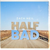 4038-country-artist-zach-neil-releases-playful-new-radio-single-half-bad-houston-chronicle