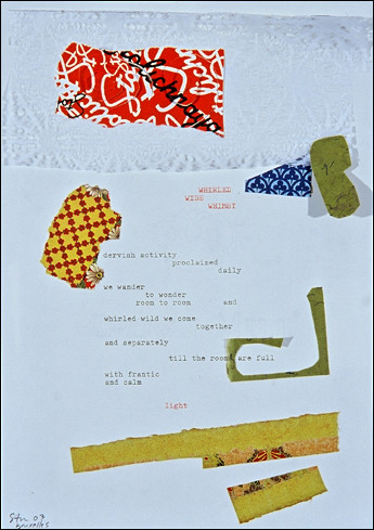 "Stuart Sheldon, Whirled Wide Whimsy, typewriter on paper, collage, poetry, 11-1/2""x8-1/4"", 2003"